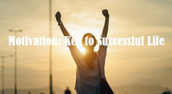 Motivation: Key to Successful life