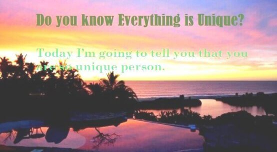 Do you Know Everything is Unique